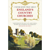 I Never Knew That About England's Country Churches (BOK)