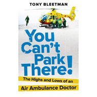 You Can't Park There!: The Highs and Lows of an Air Ambulance Doctor (BOK)