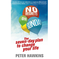 No Regrets on Sunday: The Seven Day Plan to Change Your Life (BOK)