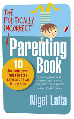 Politically Incorrect Parenting Book (BOK)
