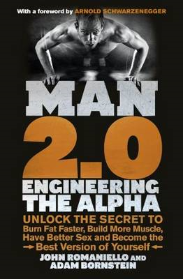 Man 2.0: Engineering the Alpha: Unlock the Secret to Burn Fat Faster, Build More Muscle, Have Better Sex and Become the Best Version of Yourself (BOK)