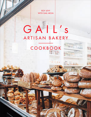 Gail's Artisan Bakery Cookbook (BOK)