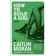 How to Build a Girl (BOK)