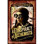 A Conspiracy of Alchemists: Chronicles of Light and Shadow (BOK)