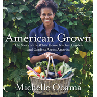 American Grown: The Story of the White House Kitchen Garden and Gardens Across America (BOK)