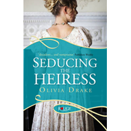 Seducing the Heiress: A Rouge Regency Romance (BOK)