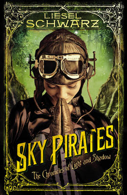 The Sky Pirates: Chronicles of Light and Shadow (BOK)