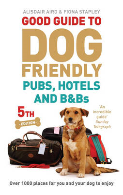 Good Guide to Dog Friendly Pubs, Hotels and B&Bs (BOK)