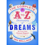 Complete A to Z Dictionary of Dreams (BOK)