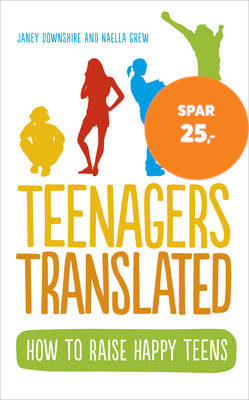 Teenagers Translated - A Parent's Survival Guide - Fully Updated September 2018 (BOK)