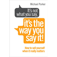 It's Not What You Say it's the Way You Say it (BOK)