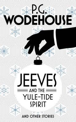 Jeeves and the Yuletide Spirit and Other Stories (BOK)