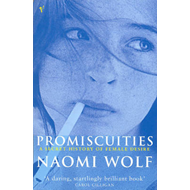 Promiscuities: An Opinionated History of Female Desire (BOK)