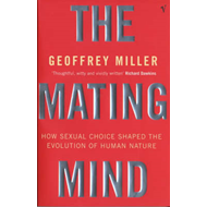 The Mating Mind: How Sexual Choice Shaped the Evolution of Human Nature (BOK)