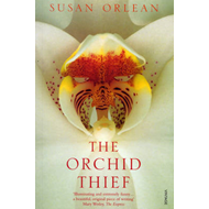 The Orchid Thief: A True Story of Beauty and Obsession (BOK)