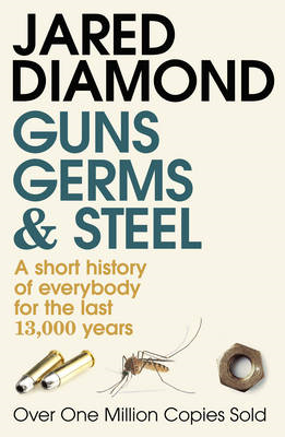 Guns, germs and steel - a short history of everybody for the last 13,000 years (BOK)