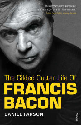 Gilded Gutter Life Of Francis Bacon (BOK)