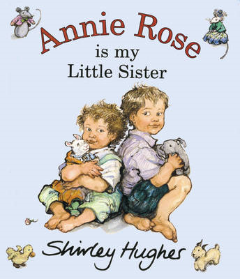 Annie Rose Is My Little Sister (BOK)