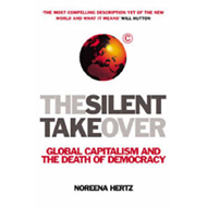 The Silent Takeover: Global Capitalism and the Death of Democracy (BOK)
