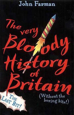 The Very Bloody History of Britain 2: The Last Bit!: Pt. 2 (BOK)