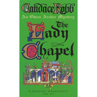 The Lady Chapel: An Owen Archer Mystery (BOK)