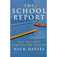 The School Report: The Hidden Truth About Britain's Classrooms (BOK)
