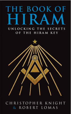 The Book of Hiram: Unlocking the Secrets of the Hiram Key (BOK)