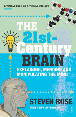 The 21st Century Brain: Explaining, Mending and Manipulating the Mind (BOK)