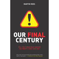 Our Final Century: The 50/50 Threat to Humanity's Survival (BOK)