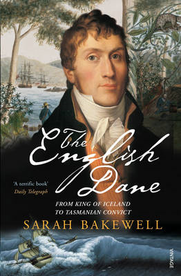 The English Dane: From King of Iceland to Tasmanian Convict (BOK)