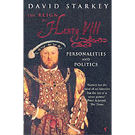 Reign of Henry VIII:ThePersonalities and Politics (BOK)