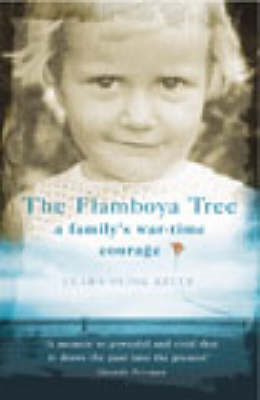 The Flamboya Tree: Memories of a Family's War-time Courage (BOK)
