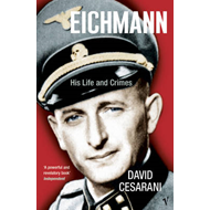 Eichmann: His Life and Crimes (BOK)