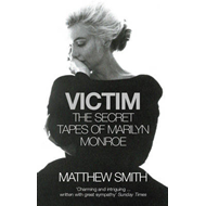 Victim: The Secret Tapes of Marilyn Monroe (BOK)