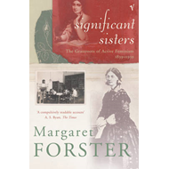 Significant Sisters: The Grassroots of Active Feminism 1839-1939 (BOK)