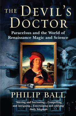 The Devil's Doctor: Paracelsus and the World of Renaissance Magic and Science (BOK)