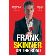 Frank Skinner on the Road: Love, Stand-up Comedy and the Queen of the Night (BOK)