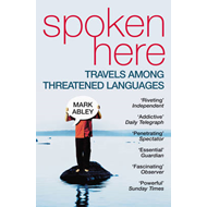 Spoken Here: Travel among Threatened Languages (BOK)
