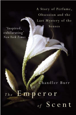 The Emperor of Scent: A Story of Perfume, Obsession and the Last Mystery of the Senses (BOK)