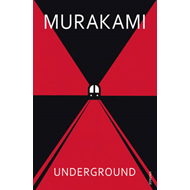 Underground: The Tokyo Gas Attack and the Japanese Psyche (BOK)