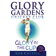 Glory Gardens 1 - Glory In The Cup (BOK)