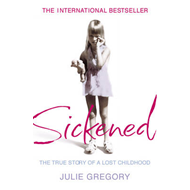 Sickened: The True Story of a Lost Childhood (BOK)