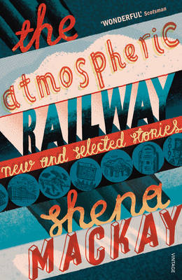 The Atmospheric Railway: New and Selected Stories (BOK)
