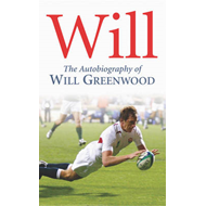 Will: The Autobiography of Will Greenwood (BOK)