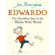 Edwardo the Horriblest Boy in the Whole Wide World (BOK)
