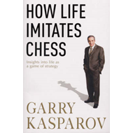 How Life Imitates Chess (BOK)