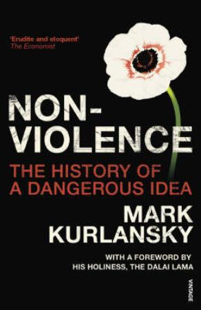 Nonviolence: The History of a Dangerous Idea (BOK)