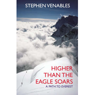 Higher Than the Eagle Soars: A Path to Everest (BOK)