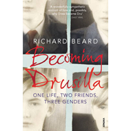 Becoming Drusilla: One Life, Two Friends, Three Genders (BOK)