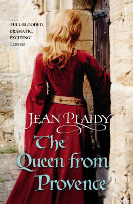The Queen from Provence: (Plantagenet Saga) (BOK)